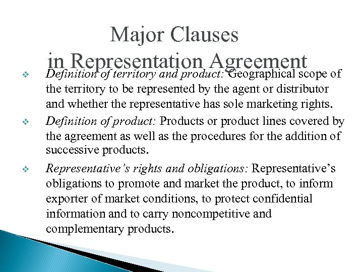 v v v Major Clauses in Representation Agreement of Definition of territory and product: