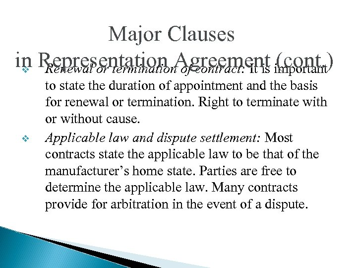 Major Clauses in Representation Agreement important v Renewal or termination of contract: It is