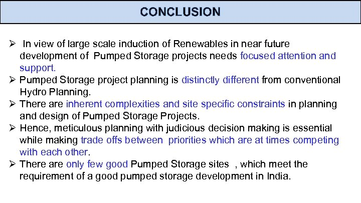 CONCLUSION Ø In view of large scale induction of Renewables in near future development