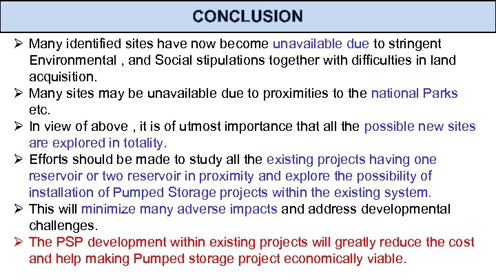 CONCLUSION Ø Many identified sites have now become unavailable due to stringent Environmental ,