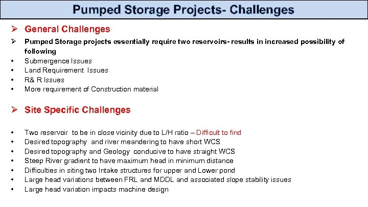 Pumped Storage Projects- Challenges Ø General Challenges Ø • • Pumped Storage projects essentially