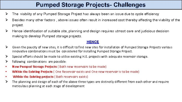 Pumped Storage Projects- Challenges Ø The viability of any Pumped Storage Project has always