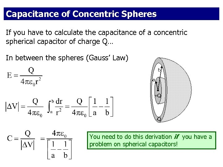 Capacitance of Concentric Spheres If you have to calculate the capacitance of a concentric