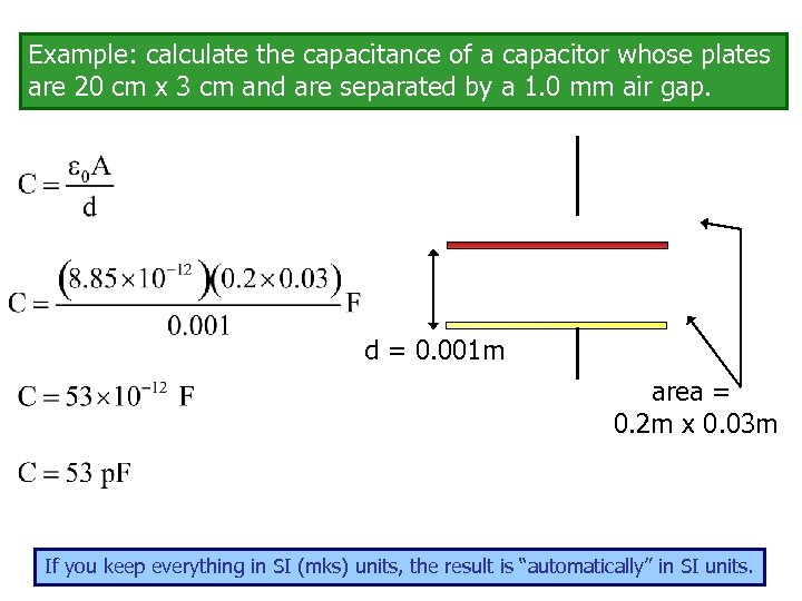 Example: calculate the capacitance of a capacitor whose plates are 20 cm x 3