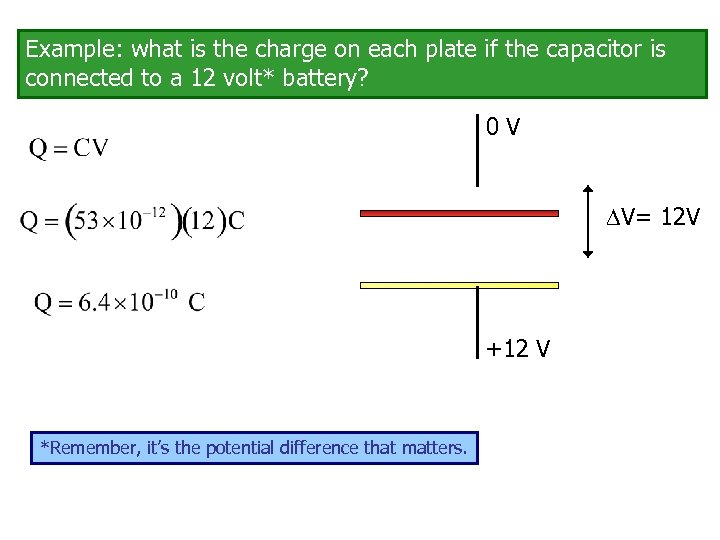 Example: what is the charge on each plate if the capacitor is connected to