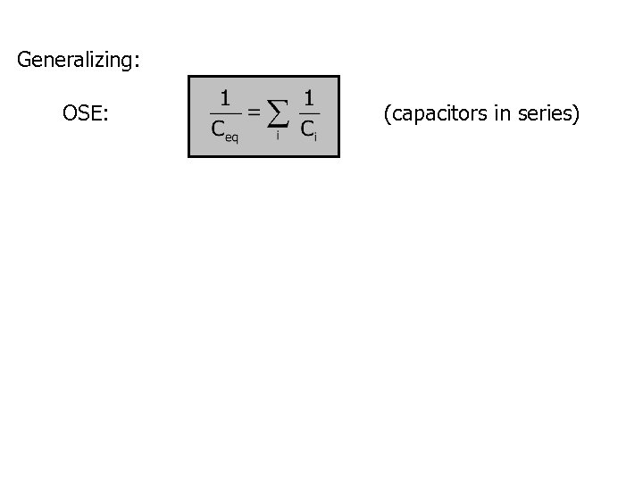 Generalizing: OSE: (capacitors in series)