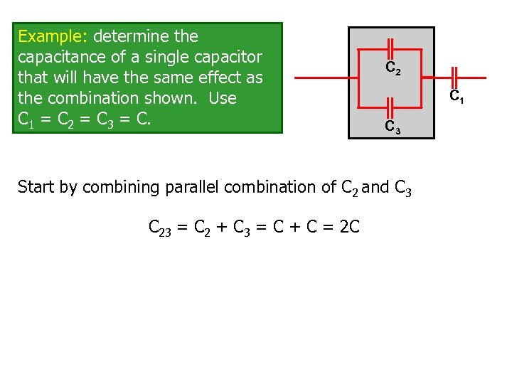 Example: determine the capacitance of a single capacitor that will have the same effect