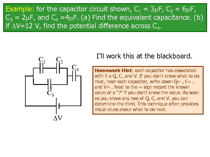 Example: for the capacitor circuit shown, C 1 = 3 F, C 2 =