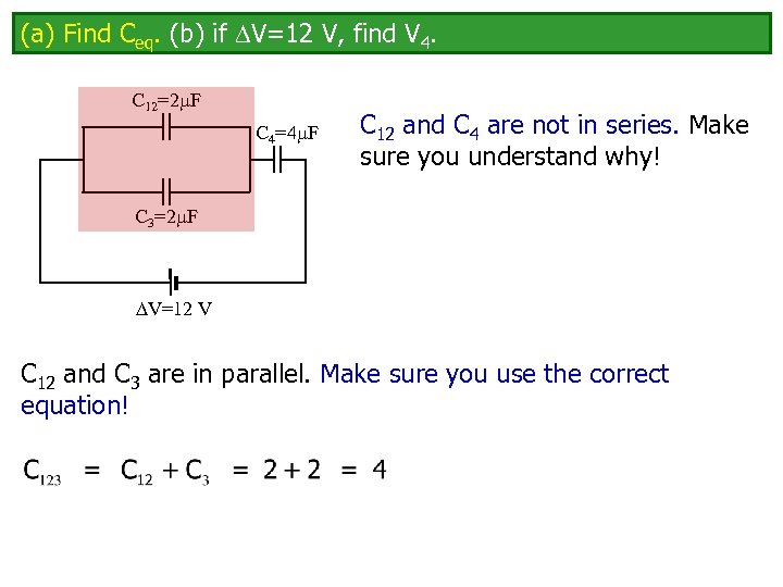 (a) Find Ceq. (b) if V=12 V, find V 4. C 12=2 F C