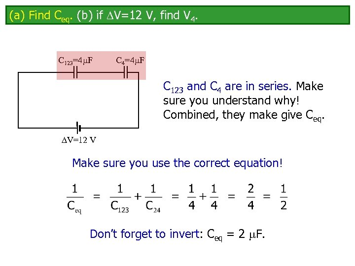 (a) Find Ceq. (b) if V=12 V, find V 4. C 123=4 F C