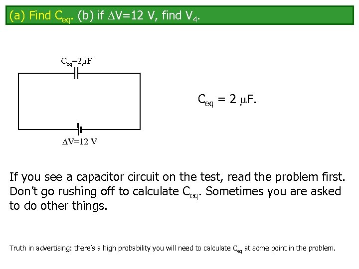(a) Find Ceq. (b) if V=12 V, find V 4. Ceq=2 F Ceq =