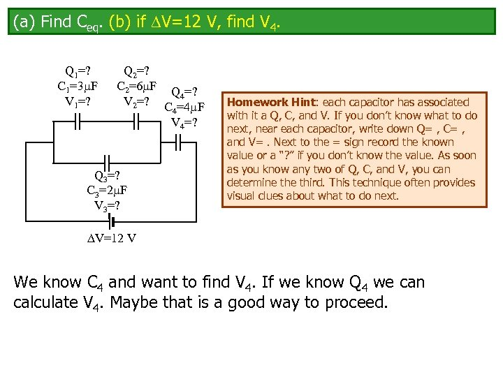 (a) Find Ceq. (b) if V=12 V, find V 4. Q 1=? C 1=3