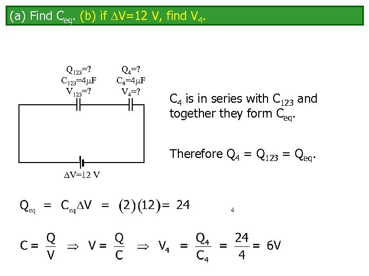 (a) Find Ceq. (b) if V=12 V, find V 4. Q 123=? C 123=4