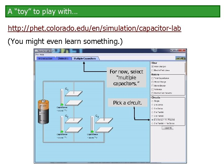 "A ""toy"" to play with… http: //phet. colorado. edu/en/simulation/capacitor-lab (You might even learn something."