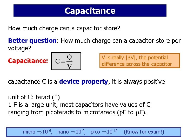 Capacitance How much charge can a capacitor store? Better question: How much charge can
