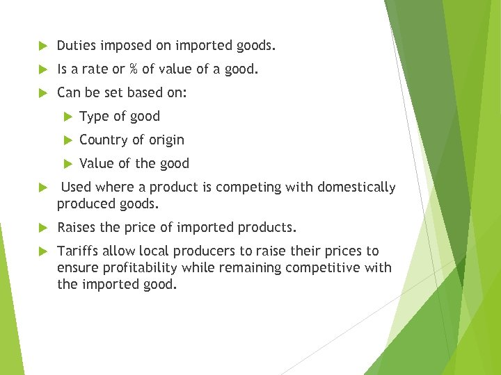 Duties imposed on imported goods. Is a rate or % of value of
