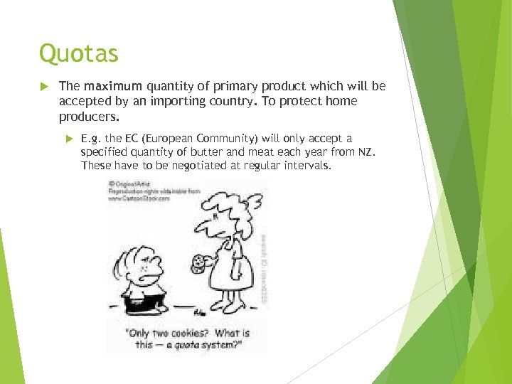 Quotas The maximum quantity of primary product which will be accepted by an importing