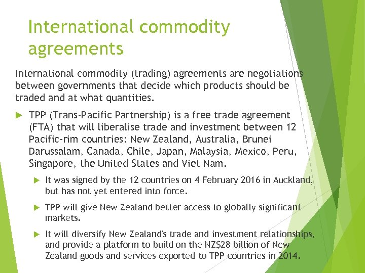 International commodity agreements International commodity (trading) agreements are negotiations between governments that decide which