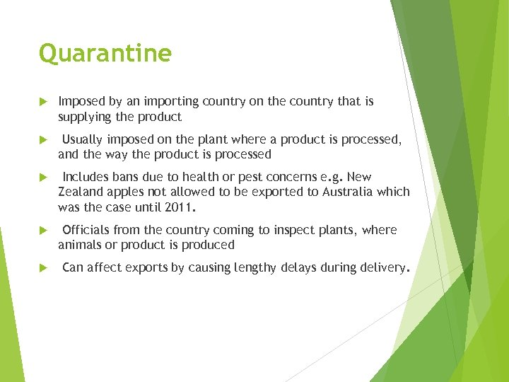 Quarantine Imposed by an importing country on the country that is supplying the product