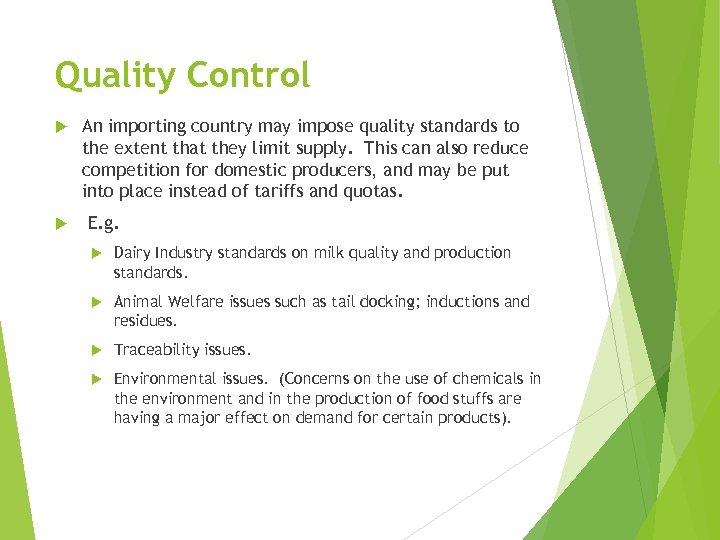 Quality Control An importing country may impose quality standards to the extent that they