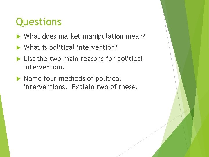 Questions What does market manipulation mean? What is political intervention? List the two main