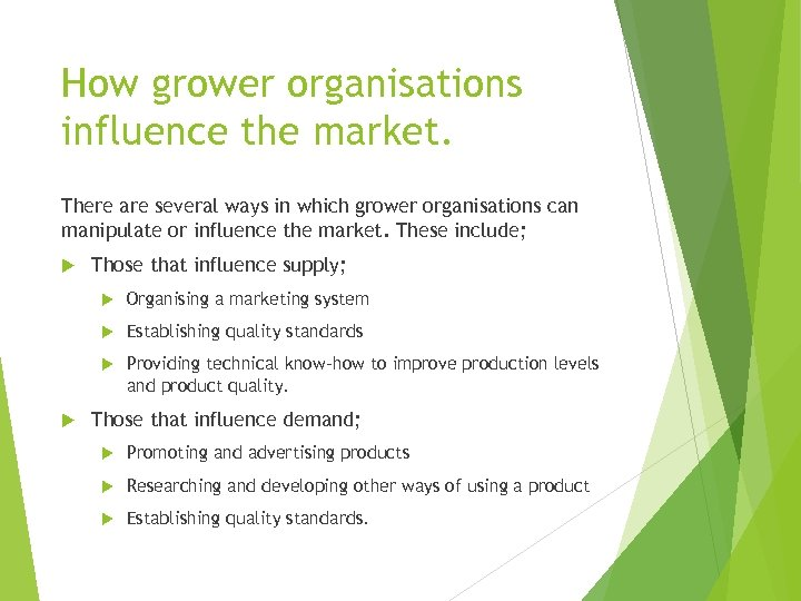 How grower organisations influence the market. There are several ways in which grower organisations