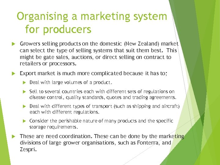 Organising a marketing system for producers Growers selling products on the domestic (New Zealand)