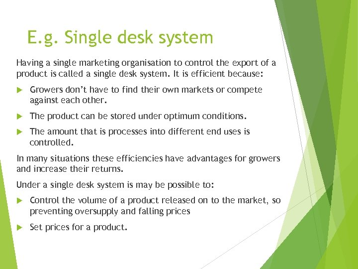 E. g. Single desk system Having a single marketing organisation to control the export