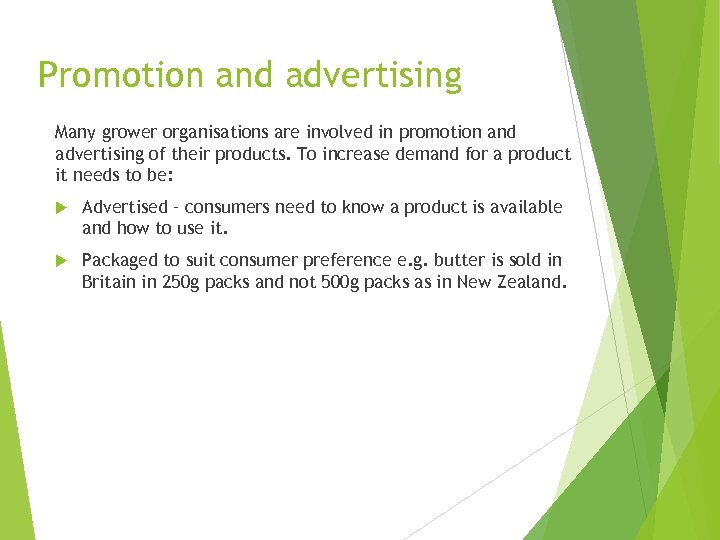 Promotion and advertising Many grower organisations are involved in promotion and advertising of their