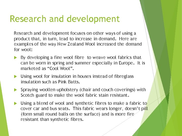 Research and development focuses on other ways of using a product that, in turn,