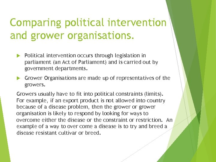 Comparing political intervention and grower organisations. Political intervention occurs through legislation in parliament (an
