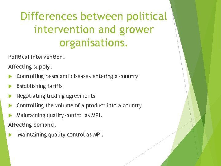 Differences between political intervention and grower organisations. Political intervention. Affecting supply. Controlling pests and