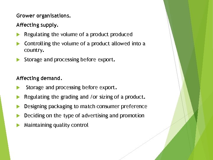Grower organisations. Affecting supply. Regulating the volume of a product produced Controlling the volume