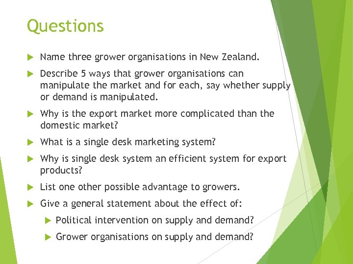 Questions Name three grower organisations in New Zealand. Describe 5 ways that grower organisations