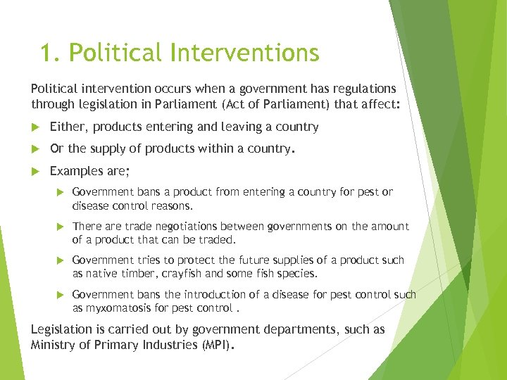 1. Political Interventions Political intervention occurs when a government has regulations through legislation in