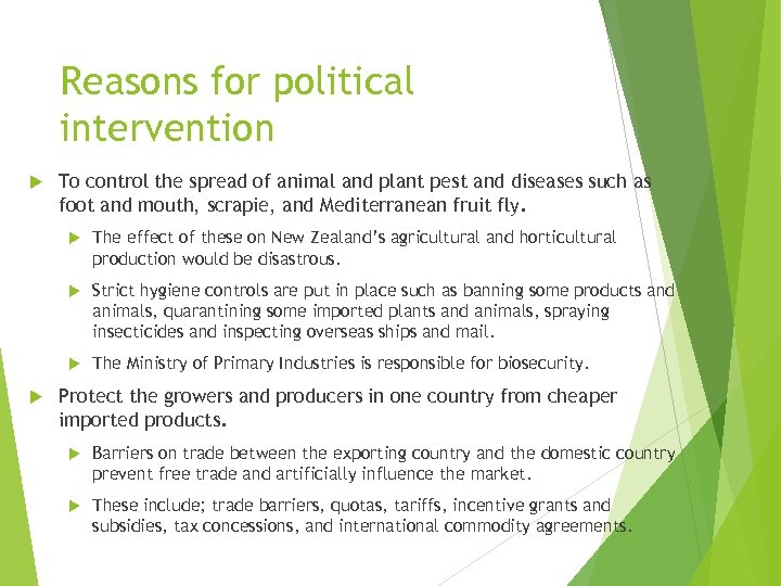 Reasons for political intervention To control the spread of animal and plant pest and