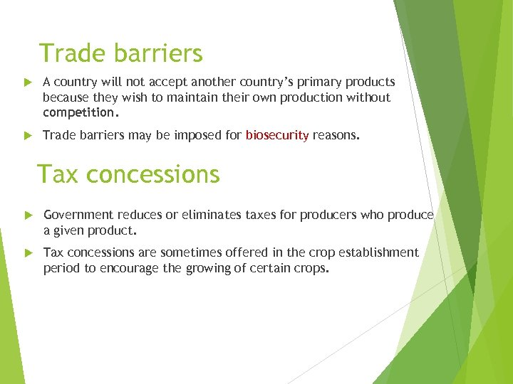 Trade barriers A country will not accept another country's primary products because they wish
