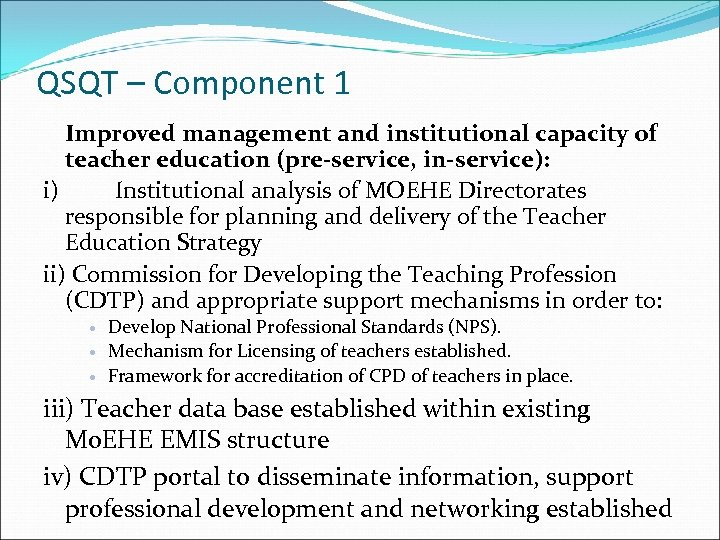 QSQT – Component 1 Improved management and institutional capacity of teacher education (pre-service, in-service):