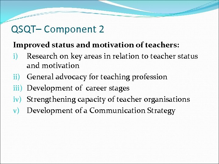 QSQT– Component 2 Improved status and motivation of teachers: i) Research on key areas