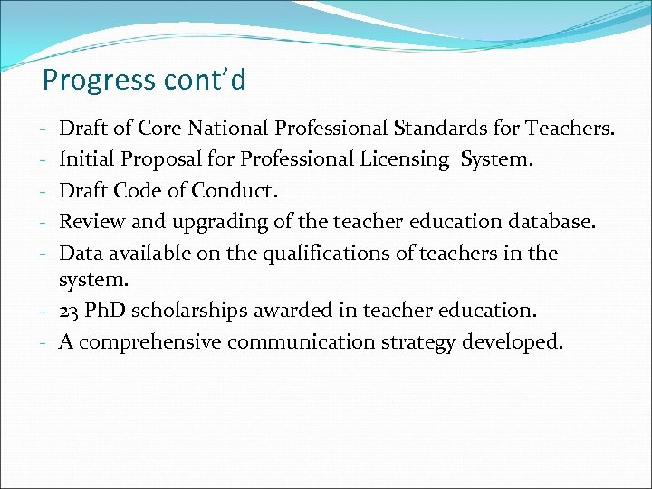Progress cont'd Draft of Core National Professional Standards for Teachers. Initial Proposal for Professional