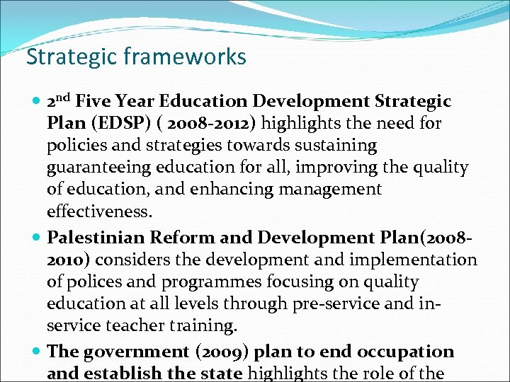 Strategic frameworks 2 nd Five Year Education Development Strategic Plan (EDSP) ( 2008 -2012)