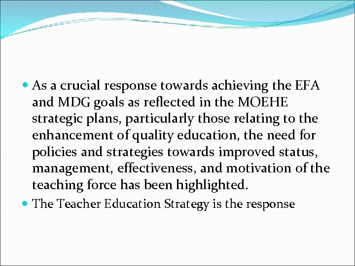 As a crucial response towards achieving the EFA and MDG goals as reflected