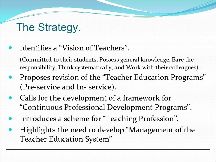 "The Strategy. Identifies a ""Vision of Teachers"". (Committed to their students, Possess general knowledge,"
