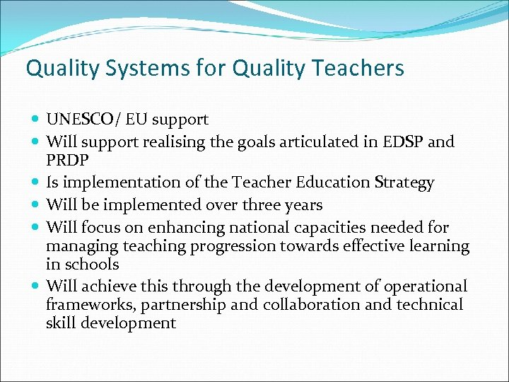 Quality Systems for Quality Teachers UNESCO/ EU support Will support realising the goals articulated