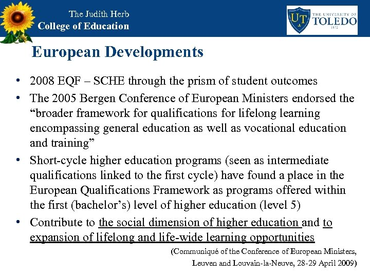 The Judith Herb College of Education European Developments • 2008 EQF – SCHE through