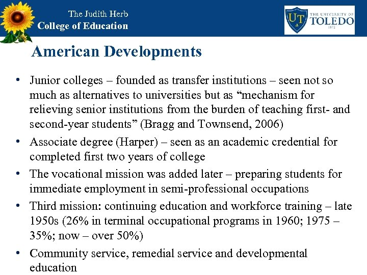 The Judith Herb College of Education American Developments • Junior colleges – founded as