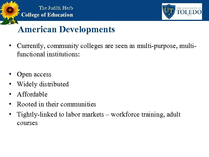 The Judith Herb College of Education American Developments • Currently, community colleges are seen
