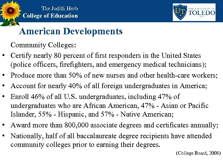 The Judith Herb College of Education American Developments • • • Community Colleges: Certify
