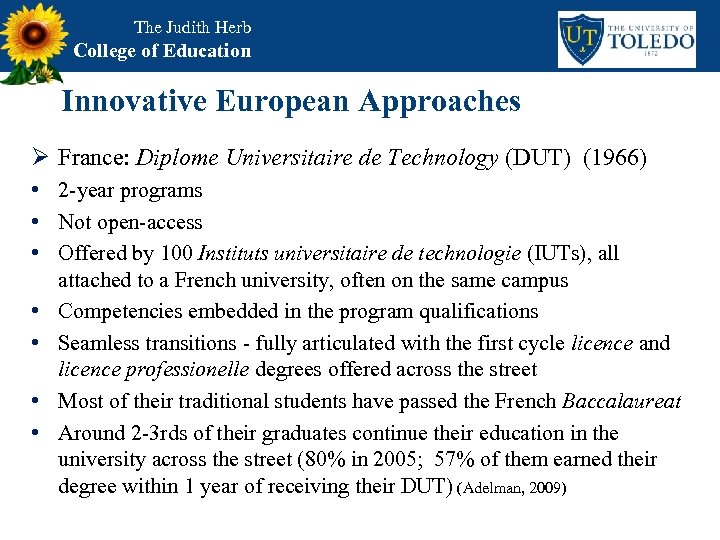 The Judith Herb College of Education Innovative European Approaches Ø France: Diplome Universitaire de