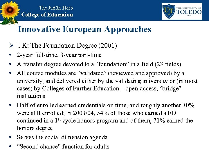 The Judith Herb College of Education Innovative European Approaches Ø UK: The Foundation Degree